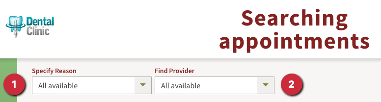 On the appointments system, before you select an appointment time slot, specify a reason, then select a dentist.